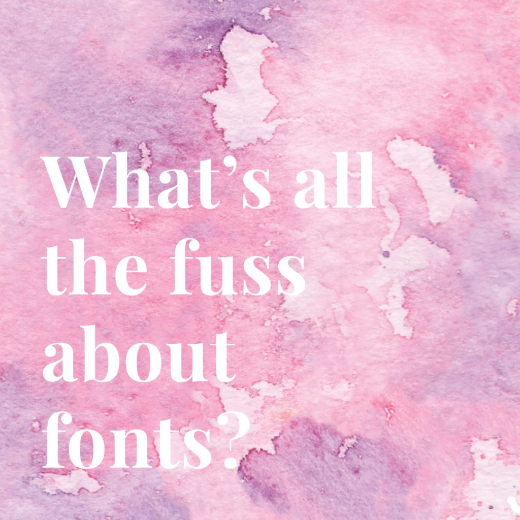 What's all the fuss about fonts watercolour graphic for Kerri Awosile blog