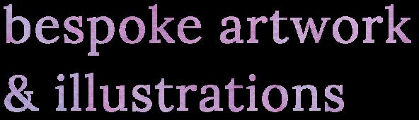 Bespoke Artwork & Illustrations title