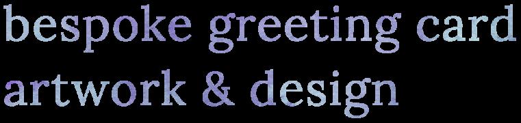 title for bespoke greeting card artwork and design uk
